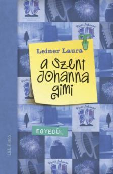 Leiner Laura - A Szent Johanna gimi 3. - Egyedül