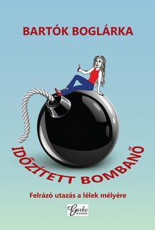 Bartók Boglárka - Időzített bombanő