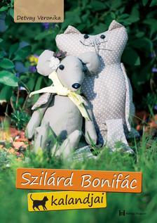 Detvay Veronika - Szilárd Bonifác kalandjai