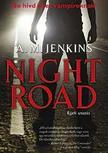 JENKINS, A. M. - Night Road - Éjjeli utazás - PUHA BORÍTÓS