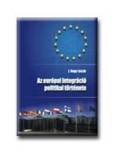 J.NAGY LÁSZLÓ - Az európai integráció politikai története