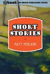 Purland Matt - Short Stories [eKönyv: epub,  mobi]