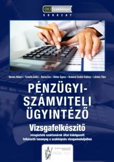 NEMES RÓBERT - LÖKKÖS TIBOR - TOMSITS ANIKÓ - Pénzügyi- számviteli ügyintéző - Vizsgafelkészítő