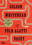 Colson Whitehead - A föld alatti vasút #