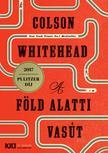 Colson Whitehead - A Földalatti Vasútvonal