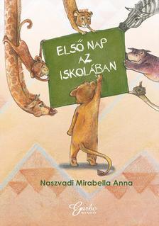 Naszvadi Mirabella Anna - Első nap az iskolában