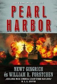 GINGRICH, NEWT - FORSTCHEN, WI - Pearl Harbor - Csendes-óceáni háború sorozat 1.
