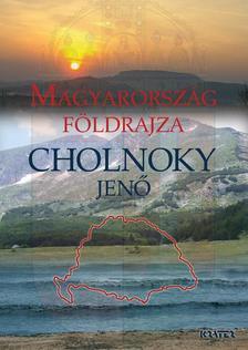 Cholnoky Jenő - Magyarország földrajza