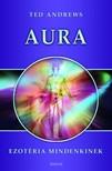 Ted Andrews - Aura - Ezotéria mindenkinek [eKönyv: epub, mobi]<!--span style='font-size:10px;'>(G)</span-->