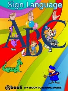 House My Ebook Publishing - Sign Language ABC [eKönyv: epub, mobi]