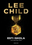 Lee Child - Esti iskola [eKönyv: epub, mobi]