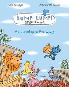 Roncaglia, Silvia - Az éjszakai szörnyeteg - Lumpi Lumpi gyógyító meséi 8.