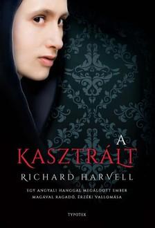 Richard Harvell - A kasztrált [eKönyv: epub, mobi]