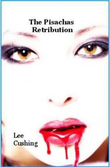 Cushing Lee - The  Pisachas Retribution [eKönyv: epub, mobi]
