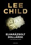 Lee Child - Elvarázsolt dollárok [eKönyv: epub, mobi]<!--span style='font-size:10px;'>(G)</span-->