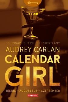 Audrey Carlan - Calendar Girl - Július - Augusztus - Szeptember - 12 Hónap. 12 Férfi. 1 Eszkortlány. [eKönyv: epub, mobi]
