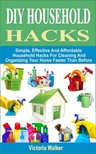 Walker Victoria - DIY Household Hacks [eKönyv: epub,  mobi]
