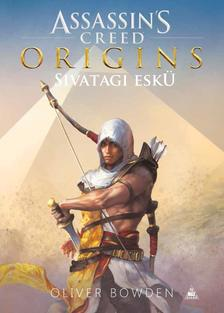 Oliver Bowden - Assassin's Creed Origins: Sivatagi eskü