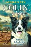Megan Rix - Colin, a bátor<!--span style='font-size:10px;'>(G)</span-->