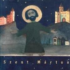 VARGA MÁTYÁS - SCHMAL RÓZA - Szent Márton