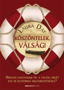 Laura Day - Köszöntelek, VÁLSÁG!