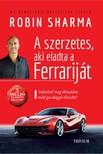 Robin Sharma - A szerzetes, aki eladta a Ferrariját [eKönyv: epub, mobi]<!--span style='font-size:10px;'>(G)</span-->