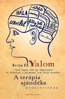 IRVIN YALOM - A terápia ajándéka - Műhelytitkok