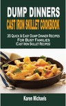Michaels Karen - Dump Dinner Cast Iron Skillet Cookbook [eKönyv: epub, mobi]