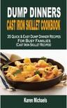 Michaels Karen - Dump Dinner Cast Iron Skillet Cookbook [eKönyv: epub,  mobi]
