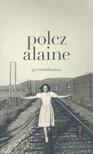 Polcz Alaine - Gyermekkorom [eKönyv: epub, mobi]<!--span style='font-size:10px;'>(G)</span-->