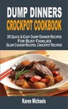 Michaels Karen - Dump Dinners Crockpot Cookbook [eKönyv: epub,  mobi]