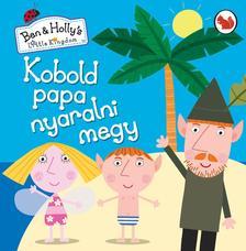 - Kobold papa nyaralni megy (Ben és Holly apró királysága)