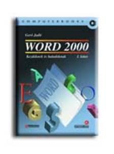 Gerő Judiit - Word 2000 I. kötet - kezdőknek és haladóknak I.