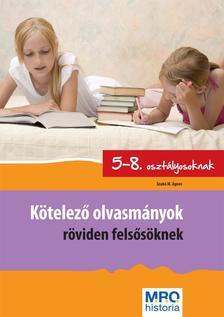 Szabó Ágnes - Kötelező olvasmányok röviden felsősöknek