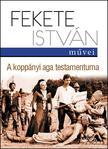 Fekete István - A koppányi aga testamentuma<!--span style='font-size:10px;'>(G)</span-->