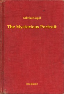 Gogol, Nikolai - The Mysterious Portrait [eKönyv: epub, mobi]