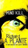 LA PLANTE, RICHARD - Mind Kill [antikvár]