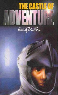 Blyton, Enid - The Castle of Adventure [antikvár]
