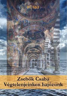 Zsebők Csaba - Végtelenjeinken hajózunk - ÜKH 2017