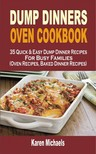 Michaels Karen - Dump Dinners Oven Cookbook [eKönyv: epub, mobi]