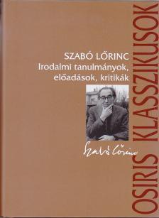 Szabó Lőrinc - Szabó Lőrinc: Irodalmi tanulmányok,előadások,kritikák