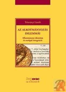 Trócsányi László - AZ ALKOTMÁNYOZÁS DILEMMÁI