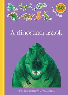 - A dinoszauruszok - matricás foglalkoztatókönyv60 matricával