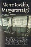 Gimes Katalin (szerk.) - Merre tovább,  Magyarország? [antikvár]