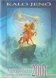 Kalo Jenő - Asztrológiai útmutató 2001-re [antikvár]