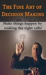 Lundqvist Damon - The Fine Art of Decision Making [eKönyv: epub,  mobi]