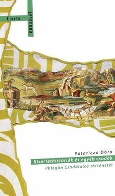 Pataricza Dóra - Kísértethistóriák és egyéb csodák.Phlegón Csodálatos történetei