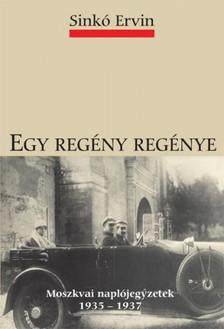 Sinkó Ervin - Egy regény regénye [eKönyv: epub, mobi]