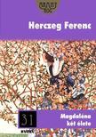 Herczeg Ferenc - Magdaléna két élete<!--span style='font-size:10px;'>(G)</span-->
