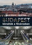 Marót Edit - Marót Miklós - Budapest - Körséták a fővárosban